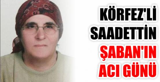 Sadettin Şaban'ın annesi vefat etti