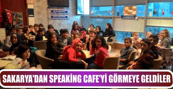 SAKARYA'DAN SPEAKİNG CAFE'Yİ GÖRMEYE GELDİLER