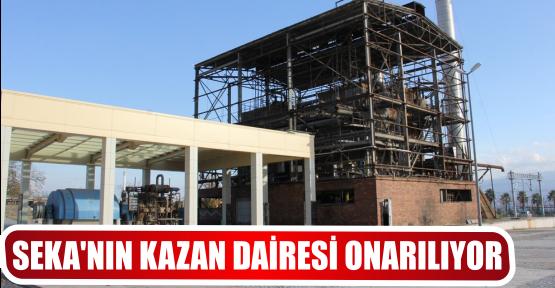 SEKA'NIN KAZAN DAİRESİ ONARILIYOR