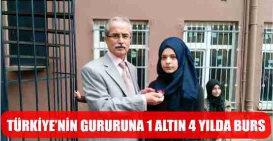 TÜRKİYE'NİN GURURUNA 1 ALTIN 4 YILDA BURS
