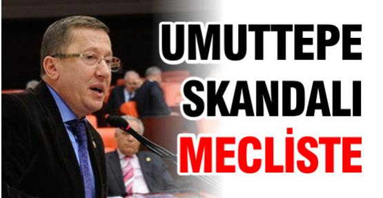 Umuttepe Skandalı Mecliste!