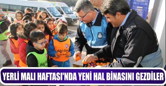 YERLİ MALI HAFTASI'NDA YENİ HAL BİNASINI GEZDİLER