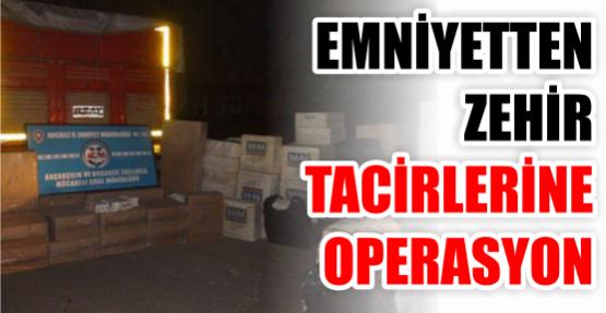 Zehir tecirleri ve kaçakçılara 2 günde 4 operasyon